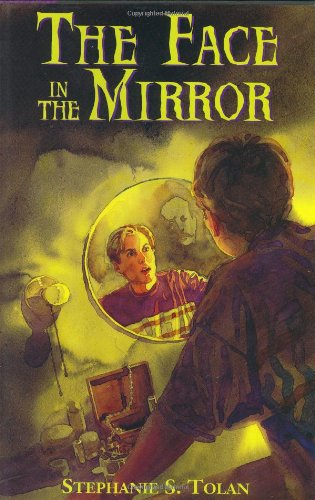 The Face In The Mirror By Tolan Stephanie S Fairfield New Jersey