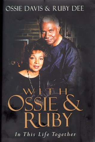With Ossie and Ruby: In This Life Together: Davis, Ossie; Dee, Ruby