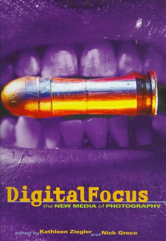 Digital Focus: The New Media of Photography