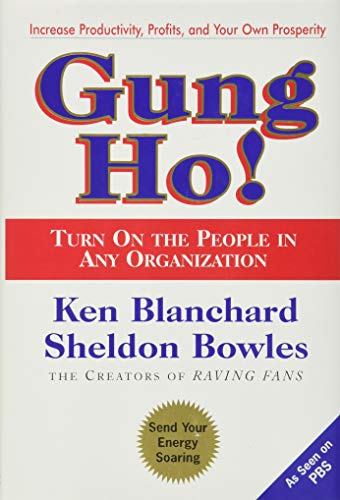 9780688154288: Gung Ho! Turn On the People in Any Organization
