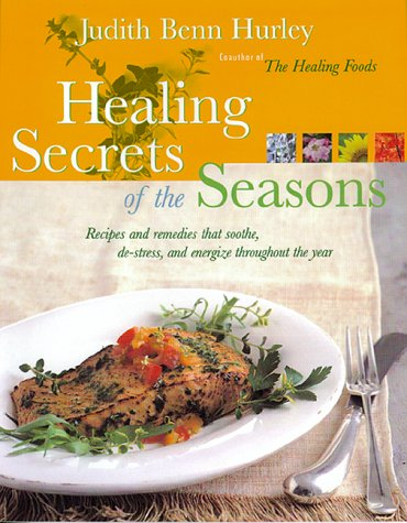 9780688154356: Healing Secrets of the Seasons: Recipes And Remedies That Soothe, De-Stress, And Energize Throughout The Year
