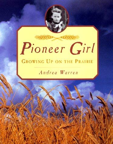 9780688154387: Pioneer Girl: Growing Up on the Prairie