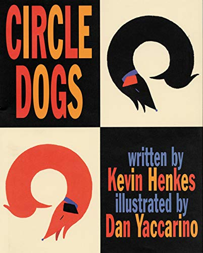 Circle Dogs: Henkes, Kevin