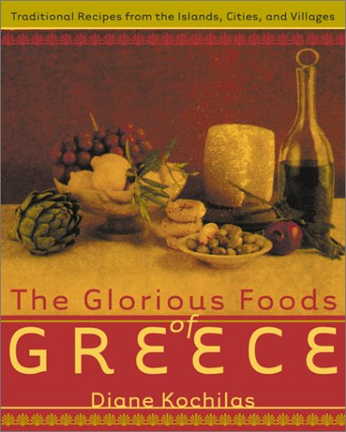 9780688154578: The Glorious Foods of Greece: Traditional Recipes from Islands, Cities, and Villages
