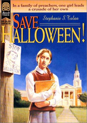 Save Halloween!: Tolan, Stephanie S.