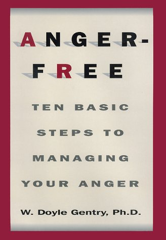 9780688155001: Anger-Free: Ten Basic Steps to Managing Your Anger