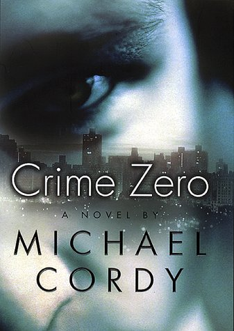 9780688155094: Crime Zero: A Novel