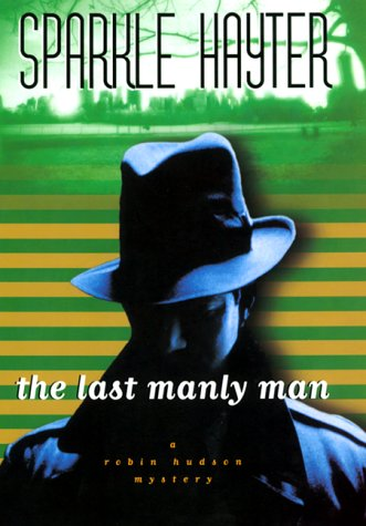The Last Manly Man : A Robin Hudson Mystery