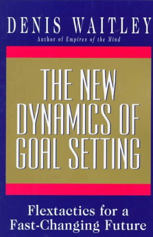 9780688155544: The New Dynamics of Goal Setting: Flextactics for a Fast-Changing Future