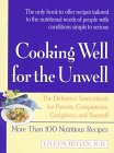 9780688155582: Cooking Well for the Unwell: More Than One Hundred Nutritious Recipes