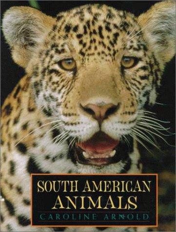 South American Animals: Arnold, Caroline