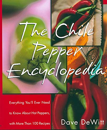 9780688156114: The Chile Pepper Encyclopedia: Everything You'll Ever Need To Know About Hot Peppers, With More Than 100 Recipes