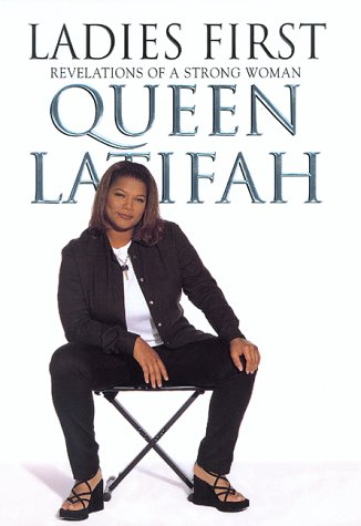 Ladies First: Revelations of a Strong Woman: Latifah, Queen