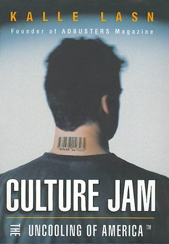Culture Jam: The Uncooling of America (0688156568) by Lasn, Kalle