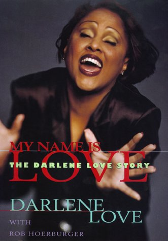 9780688156572: My Name Is Love: The Darlene Love Story