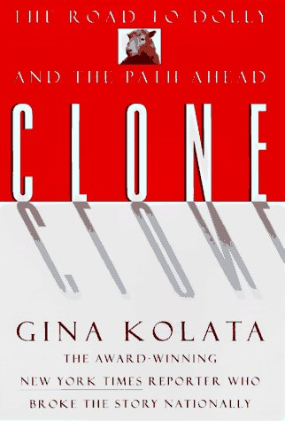 9780688156923: Clone: The Road To Dolly, And The Path Ahead