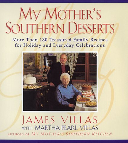 My Mother's Southern Desserts : More Than 180 Treasured Family Recipes for Holiday and Everyday C...