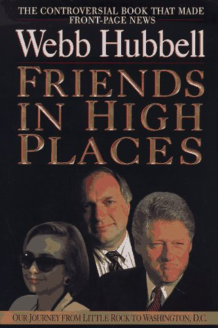 9780688157494: Friends in High Places: Our Journey from Little Rock to Washington, D.C.