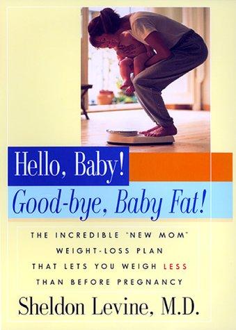9780688157500: Hello, Baby! Good-Bye, Baby Fat!