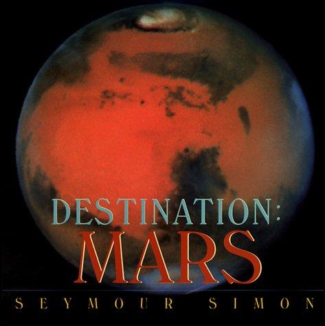 9780688157708: Destination: Mars