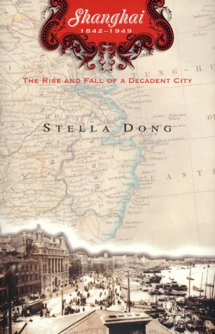 9780688157982: Shanghai: The Rise and Fall of a Decadent City