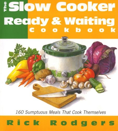 9780688158033: Slow Cooker Ready & Waiting: 160 Sumptuous Meals That Cook Themselves