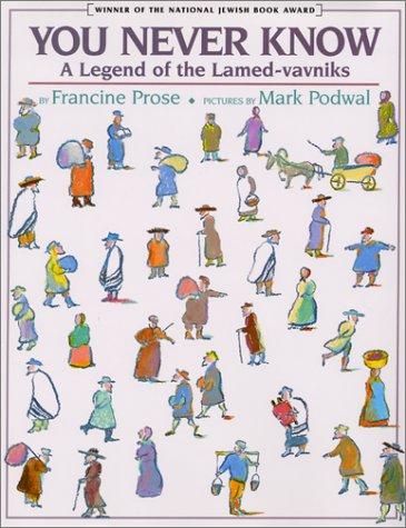 You Never Know: A Legend of the Lamed-vavniks: Prose, Francine