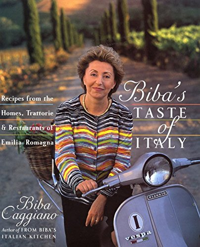 Biba's Taste of Italy: Recipes from the Homes, Trattorie and Restaurants of Emilia-Romagna (0688158153) by Biba Caggiano