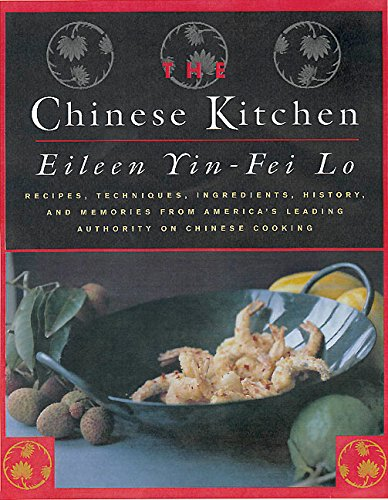 9780688158262: The Chinese Kitchen: Recipes, Techniques, Ingredients, History, And Memories From America's Leading Authority On Chinese Cooking