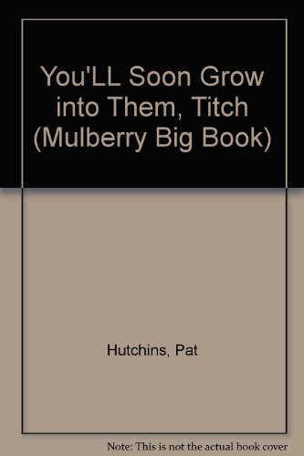 9780688158521: You'll Soon Grow Into Them, Titch (Mulberry Big Book)