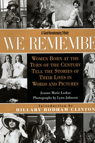 9780688158637: We Remember: Women Born at the Turn of the Century Tell the Stories of Their Lives in Words and Pictures