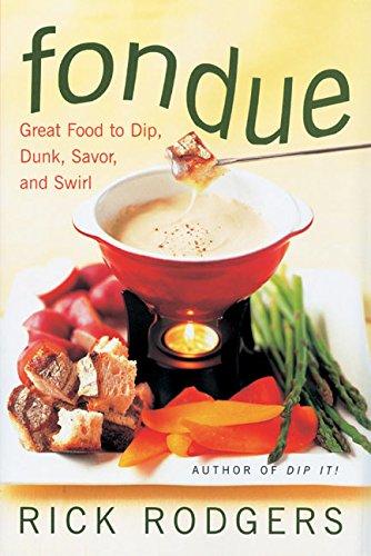 9780688158668: Fondue: Great Food to Dip, Dunk, Savor, and Swirl