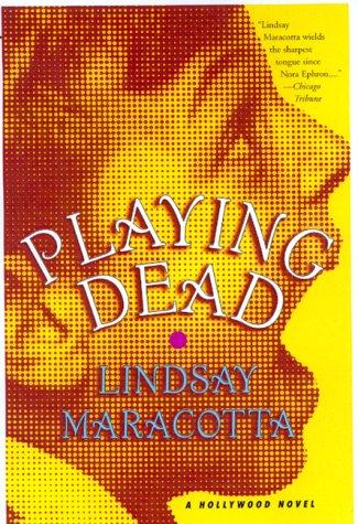 Playing Dead: A Hollywood Mystery: Maracotta, Lindsay