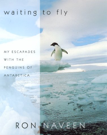 9780688158941: Waiting to Fly: My Escapades With the Penguins of Antarctica