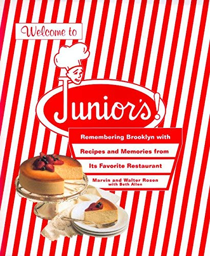 Welcome to Junior's! Remembering Brooklyn With Recipes and Memories from Its Favorite Restaurant