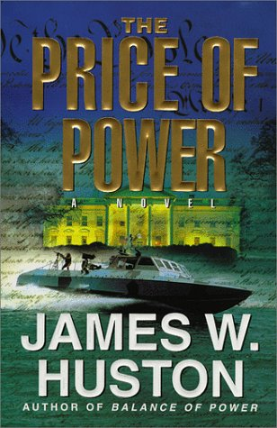 9780688159184: The Price of Power: A Novel