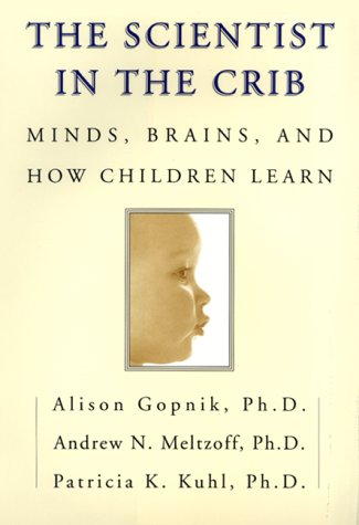 9780688159887: The Scientist in the Crib: Minds, Brains, And How Children Learn