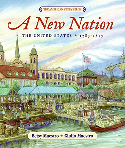 9780688160159: A New Nation: The United States: 1783-1815 (American Story)