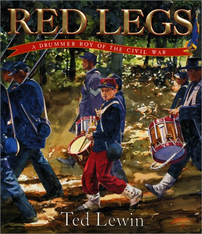 Red Legs: A Drummer Boy of the Civil War (9780688160258) by Lewin, Ted