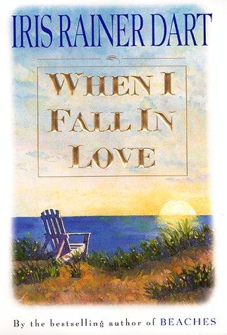 When I Fall in Love: Dart, Iris R.