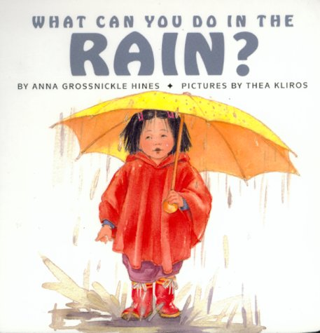 What Can You Do in the Rain? (9780688160777) by Hines, Anna Grossnickle