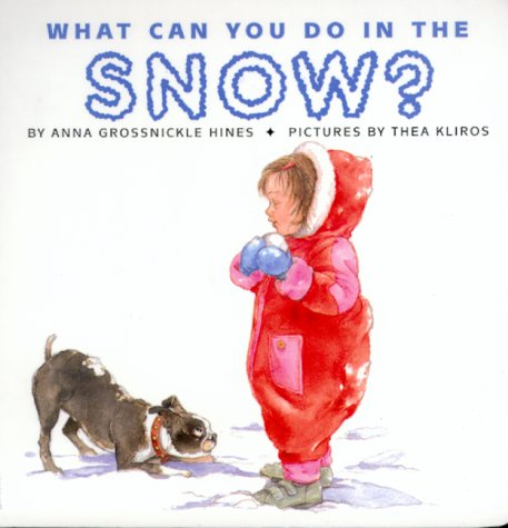 What Can You Do in the Snow? (9780688160784) by Hines, Anna Grossnickle