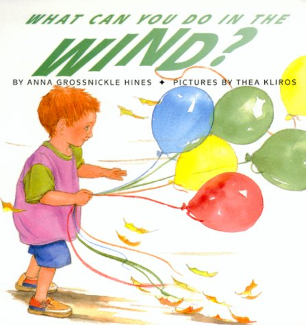 What Can You Do in the Wind?: Hines, Anna Grossnickle