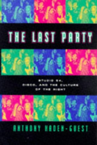9780688160982: The Last Party: Studio 54, Disco, And The Culture Of The Night