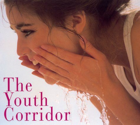 9780688161002: The Youth Corridor: A Renowned Plastic Surgeon's Revolutionary Program for Maintenance, Rejuvenation and Timeless Beauty