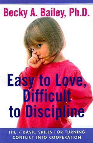 9780688161163: Easy to Love, Difficult to Discipline: The Seven Basic Skills for Turning Conflict into Co-operation