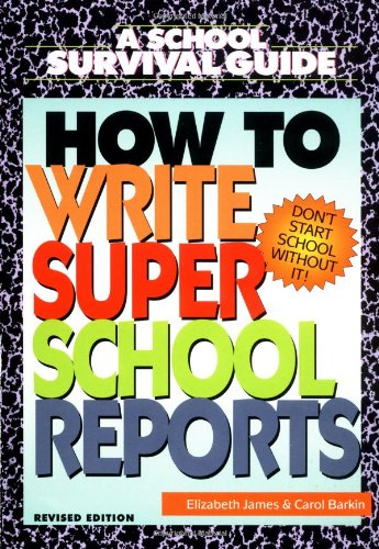 9780688161415: How to Write Super School Reports (School Survival Guide)