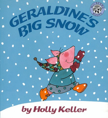 Geraldine's Big Snow: Holly Keller