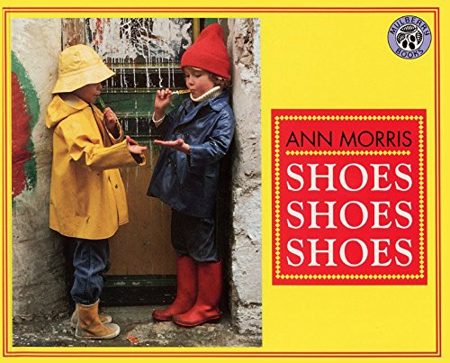 Shoes, Shoes, Shoes Mulberry Books 9780688161668  Shoes is loosely organized into categories such as working shoes, dancing shoes, shoes for ice or snow, and anytime-at-all shoes. It's an interesting way to take an armchair tour, and could be used to spark a geography, social studies, or multicultural unit.  --School Library Journal.