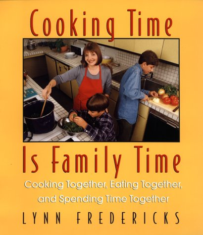 9780688161989: Cooking Time Is Family Time: Cooking Together, Eating Together, and Spending Time Together